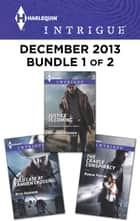 Harlequin Intrigue December 2013 - Bundle 1 of 2 - An Anthology ebook by Delores Fossen, Rita Herron, Robin Perini