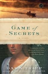 Game of Secrets - A Novel ebook by Dawn Tripp