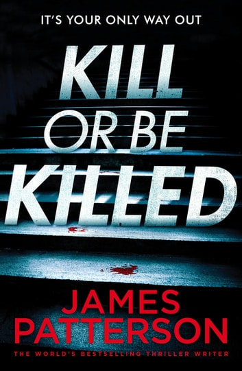 Kill or be Killed ebook by James Patterson