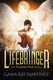 Lifebringer ebook by Gama Ray Martinez
