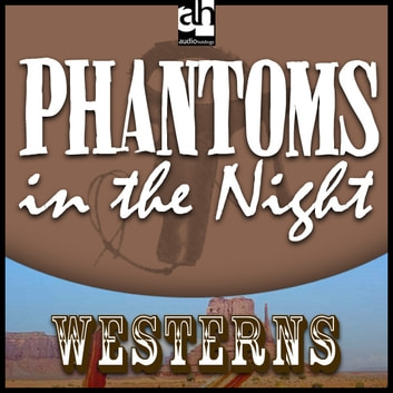 Phantoms in the Night audiobook by Les Savage,Jr.