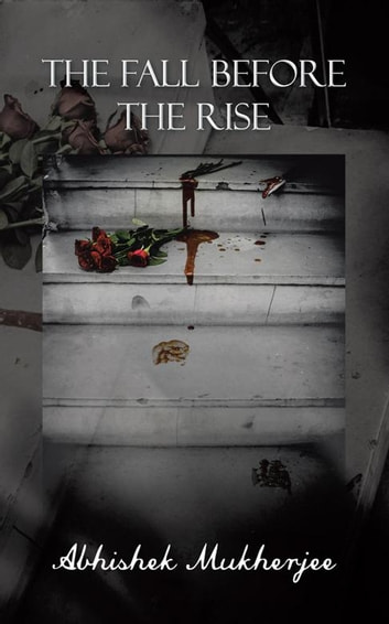 The Fall Before the Rise ebook by Abhishek Mukherjee