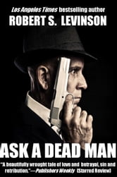 Ask A Dead Man ebook by Robert S. Levinson