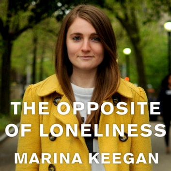 Thesis For Argumentative Essay The Opposite Of Loneliness  Essays And Stories Audiobook By Marina Keegan Essay Writing Examples English also Business Management Essays The Opposite Of Loneliness Audiobook By Marina Keegan  Essay Writing Thesis Statement