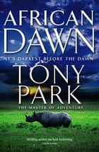 African Dawn ebook by Tony Park