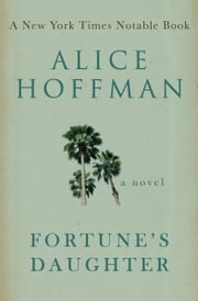 Fortune's Daughter - A Novel ebook by Alice Hoffman
