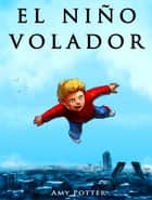 El Niño Volador ebook by Amy Potter