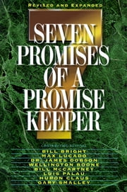 Seven Promises of a Promise Keeper ebook by Jack W. Hayford,Gary Smalley,Charles R. Swindoll,Max Lucado,Crawford Loritts,Promise Keepers,Howard Hendricks,Bill Bright,James C. Dobson,Luis Palau,Isaac Canales