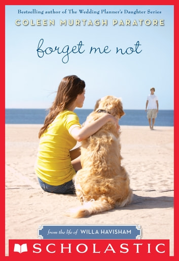 Forget Me Not: From the Life of Willa Havisham eBook by Coleen Paratore