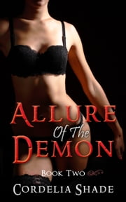 Allure Of The Demon: Book Two ebook by Cordelia Shade