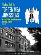 The 2012 Best Book On Top Ten MBA Admissions (Harvard Business School, Wharton, Stanford GSB, Northwestern, & More) ebook by Kevin Gao