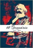 18 Brumário de Luís Bonaparte ebook by Karl Marx