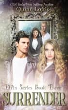 Surrender, Book 3 Elfin Series ebook by
