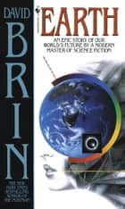 Earth - A Novel ebook by David Brin