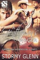 A Gentleman's Wager ebook by