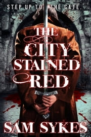 The City Stained Red ebook by Sam Sykes