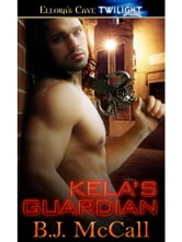 Kela's Guardian ebook by B.J. McCall