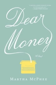 Dear Money ebook by Martha McPhee