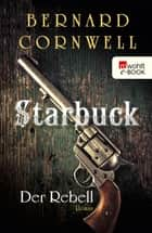Starbuck: Der Rebell ebook by Bernard Cornwell, Karolina Fell, Peter Palm