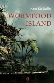 Wormfood Island ebook by Ken La Salle