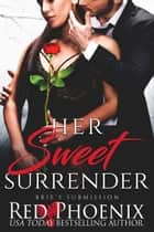 Her Sweet Surrender ebook by Red Phoenix