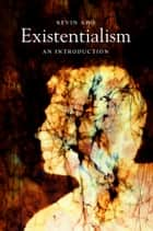 Existentialism - An Introduction ebook by Kevin Aho