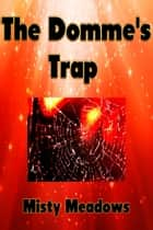 The Domme's Trap (Femdom) ebook by
