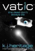 Vatic: A gripping mystery you won't be able to put down ebook by K.J. Heritage