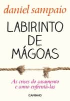 Labirinto de Mágoas ebook by Daniel Sampaio