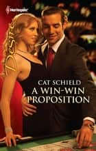 A Win-Win Proposition ebook by Cat Schield