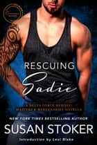 Rescuing Sadie: A Delta Force Heroes/Masters and Mercenaries Novella ebook by
