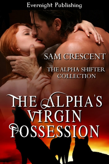 The Alpha's Virgin Possession ebook by Sam Crescent