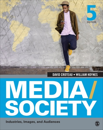 Media/Society - Industries, Images, and Audiences ebook by Dr. David R. Croteau,William D. Hoynes