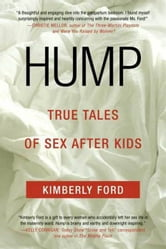 Hump - True Tales of Sex After Kids ebook by Kimberly Ford
