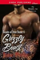 Grizzly Beast ebook by Jane Perky