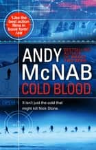 Cold Blood - (Nick Stone Thriller 18) ebook by Andy McNab