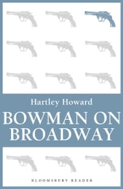 Bowman on Broadway ebook by Hartley Howard