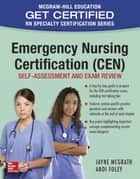 Emergency Nursing Certification (CEN): Self-Assessment and Exam Review ebook by Jayne McGrath,Andi Foley