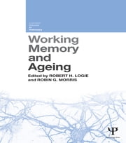 Working Memory and Ageing ebook by Robert H. Logie,Robin G. Morris