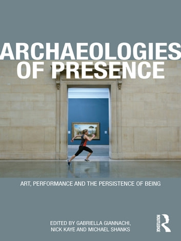 Archaeologies of Presence ebook by