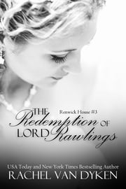 The Redemption of Lord Rawlings ebook by Rachel VanDyken