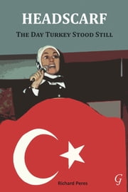 Headscarf - The Day Turkey Stood Still ebook by Richard Peres