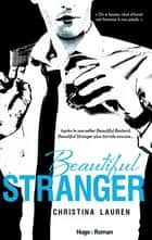Beautiful Stranger - Version Française ebook by Christina Lauren,Margaux Guyon