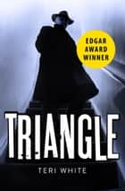 Triangle ebook by Teri White