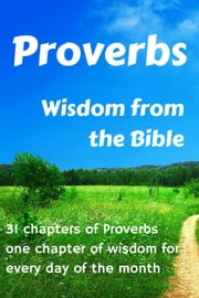 Proverbs. Wisdom from the Bible ebook by Brad Haven