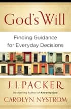 God's Will ebook by J I. Packer,Carolyn Nystrom
