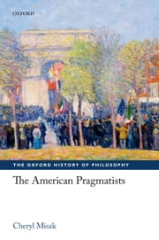 The American Pragmatists ebook by Cheryl Misak