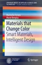 Materials that Change Color ebook by Marinella Ferrara,Murat Bengisu