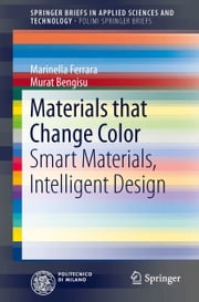 Materials that Change Color - Smart Materials, Intelligent Design ebook by Marinella Ferrara, Murat Bengisu