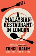 A Malaysian Restaurant in London ebook by Tunku Halim